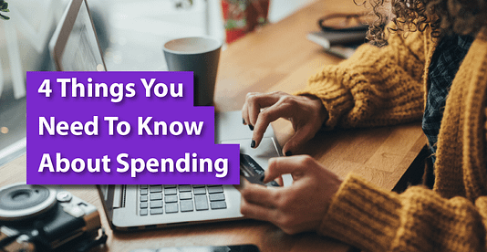 Four Things You Need To Know About Spending