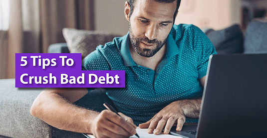 Five Tips To Crush Bad Debts
