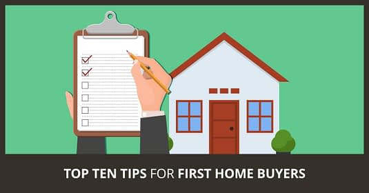 Top ten tips for First home Buyers