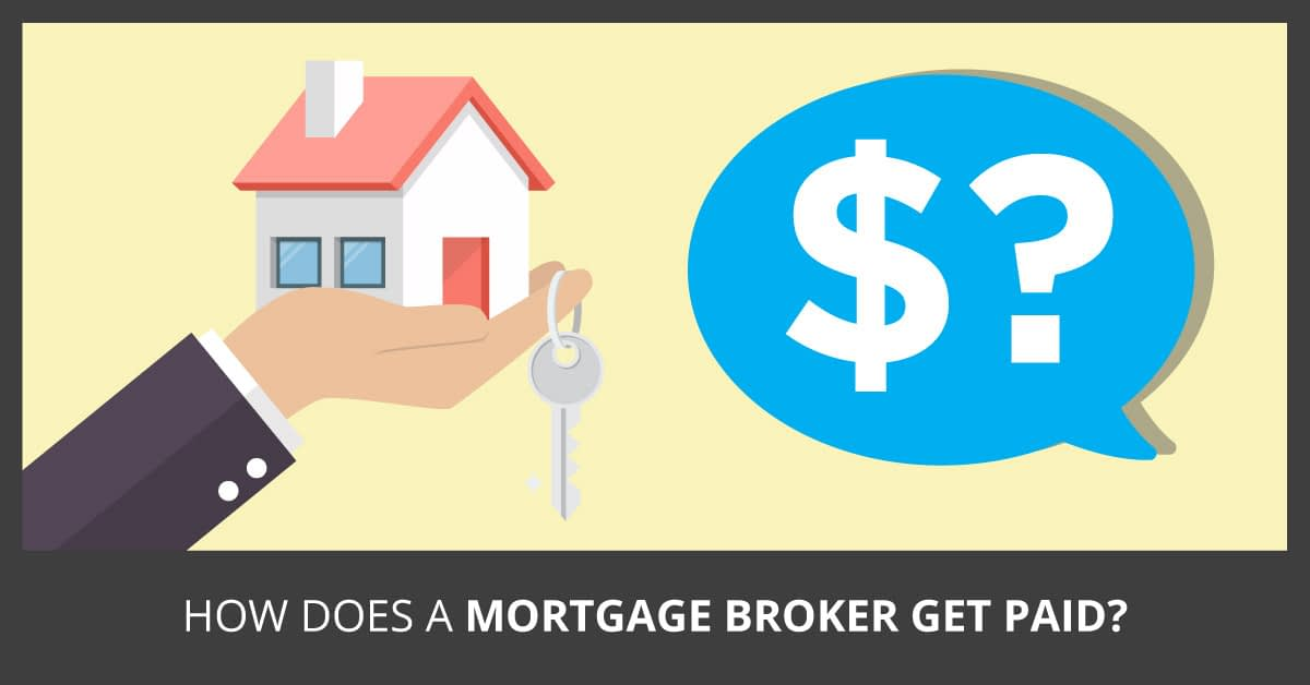 How does a mortgage broker get paid